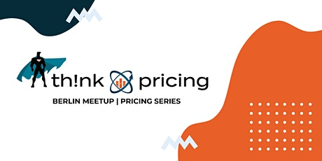 Berlin meetup: How to unlock the power of pricing in modern commerce tickets