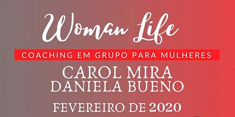 Woman Life   - Programa de Coaching em Grupo para Mulheres 2020 ingressos