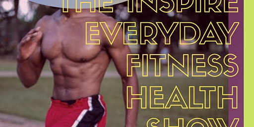 The Inspire Everyday Fitness Health Show