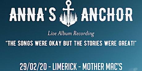 Anna's Anchor - Live Album Recording - Limerick  tickets