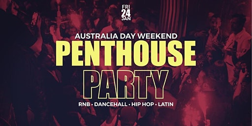 Penthouse Party Australia Day Weekend