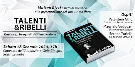 """Presentazione del Libro - """"Talenti & Ribelli"""" di Matteo Rizzi biglietti"""