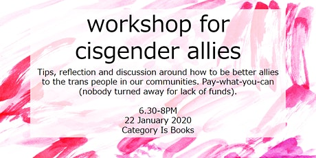 Workshop for cisgender allies [how to support trans people and communities] tickets