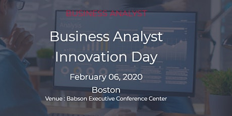 Business Analyst Innovation Day, Boston on February 06, 2019. tickets