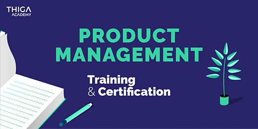 Product Management Fundamentals - Training & Certification by Thiga Academy
