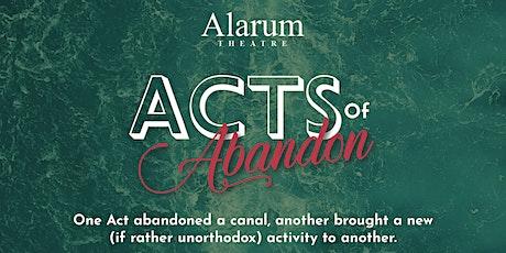 Acts of Abandon: Barlow Theatre, Oldbury tickets