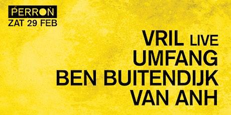 Vril (live), Umfang, Ben Buitendijk, Van Anh tickets