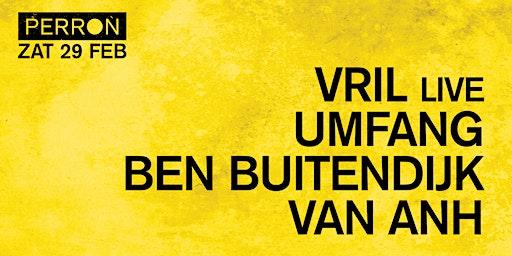 Vril (live), Umfang, Ben Buitendijk, Van Anh