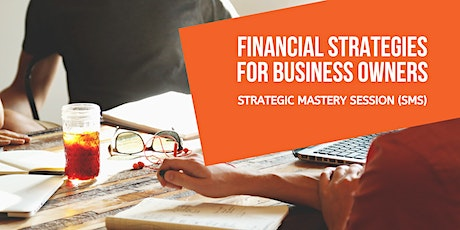 Your Business - Your Money (Financial Strategies for Business Owners) tickets