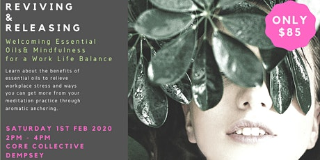 Reviving & Releasing : Welcoming Essential Oils & Mindfulness for a Work Life Balance tickets