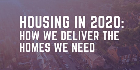 Housing in 2020: How we deliver the homes we need tickets