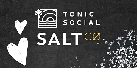 Tonic Social and Salt CO present: Valentines Chocolate Extravaganza tickets