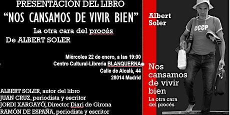 """Presentación del libro """"Nos cansamos de vivir bien"""" de Albert Soler entradas"""