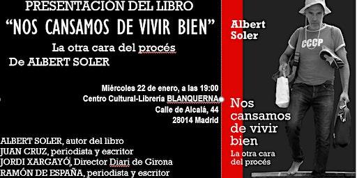 """Presentación del libro """"Nos cansamos de vivir bien"""" de Albert Soler"""