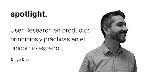 User Research en producto: principios y prácticas en el unicornio español entradas