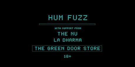 Hum Fuzz | The Nu | La Dharma @ Green Door Store, Brighton tickets