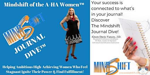 Mindshift Journal Dive™ with Gwen Davis-Yancey, J.D.
