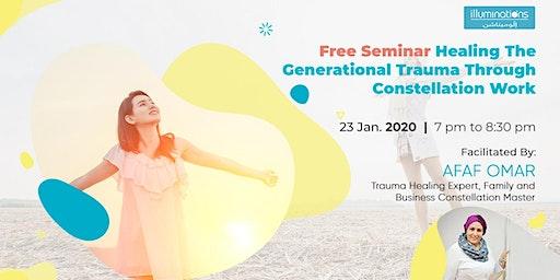 Free Seminar Healing The Generational Trauma Through Constellation Work