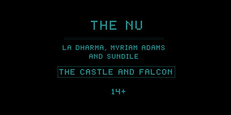 The Nu | La Dharma | Myriam Adams | Sundile @ Castle & Falcon, Birmingham tickets