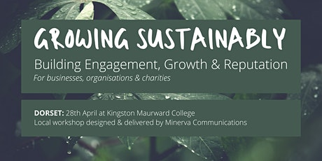 Growing Sustainably – building engagement, growth and reputation: DORSET tickets
