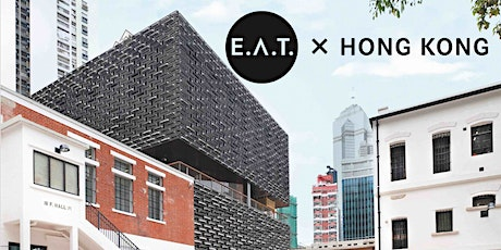 E.A.T. x Hong Kong tickets