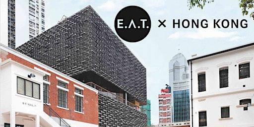 E.A.T. x Hong Kong