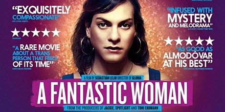 Film Screening: A FANTASTIC WOMAN (Oscar Winning Transgender Drama from Chi tickets