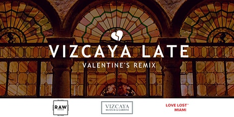 SOLD OUT   Vizcaya Late: Valentine's Remixed tickets