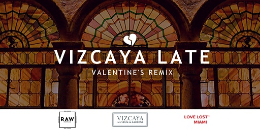 SOLD OUT | Vizcaya Late: Valentine's Remixed
