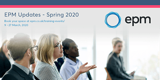 EPM Spring Updates 2020 - Peterborough (afternoon session)