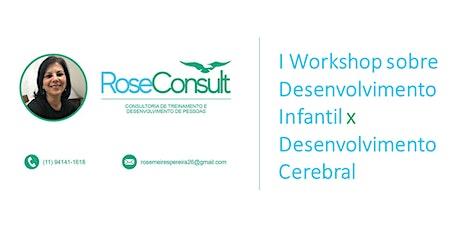 I Workshop sobre Desenvolvimento Infantil x Desenvolvimento Cerebral ingressos