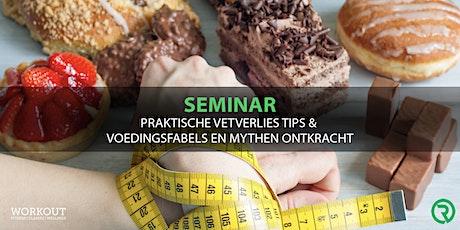 Seminar voeding: vetverlies tips en voedingsfabels & mythen ontkracht tickets