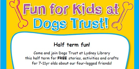 Lydney Library - Half term fun with the Dogs Trust tickets