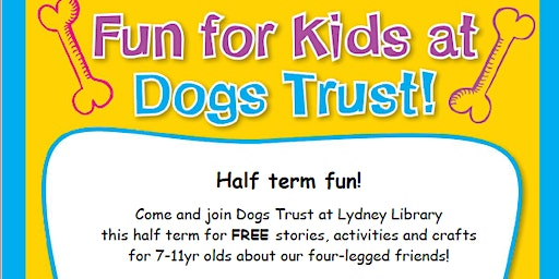 Lydney Library - Half term fun with the Dogs Trust