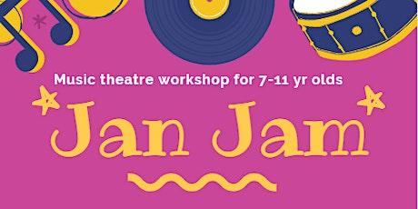 Jan Jam - Music Theatre Workshop for children 7-11 tickets