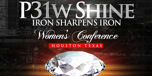 P31W SHINE 2020 IRON SHARPENS IRON WOMEN'S CONFERENCE