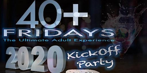 40+ Fridays 2020 KickOff Party