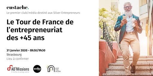 Eustache, le média/club des entrepreneurs 45+ fait étape à Strasbourg