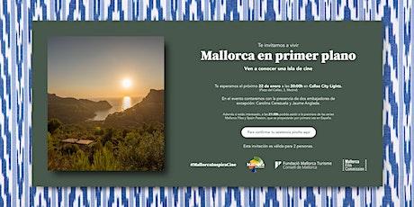 Mallorca en primer plano entradas