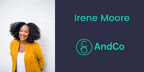 HOW TO GET FEATURED IN THE MEDIA -  A MASTERCLASS WITH IRENE MOORE + ANDCO tickets