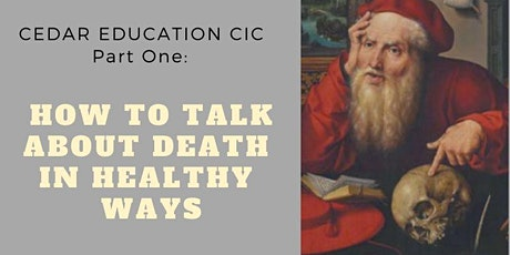 Part 1: How to talk about death in healthy ways tickets