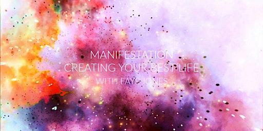 Manifestation Workshop -  Creating Your Best Life