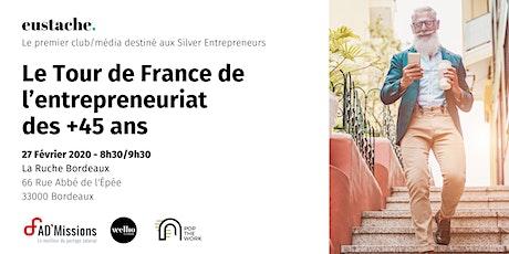 Eustache, le média/club des entrepreneurs 45+ fait étape à Bordeaux billets