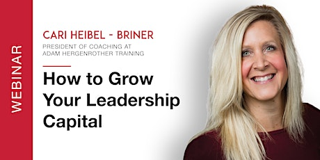 Free Webinar: How to Grow Your Leadership Capital tickets