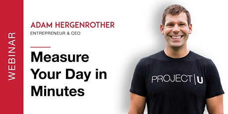 FREE WEBINAR: Measure Your Day in Minutes tickets