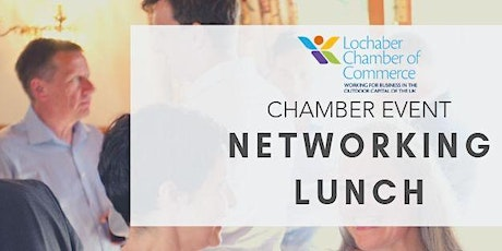 Lochaber Chamber Networking Lunch - May tickets