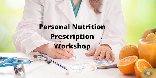 Personal Nutrition Prescription Workshop
