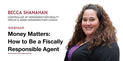 FREE WEBINAR: Money Matters - How to Be a Fiscally Responsible Agent