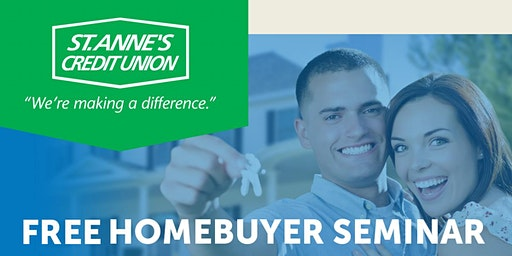 Free First-Time Homebuyer Seminar Hosted by St. Anne's Credit Union