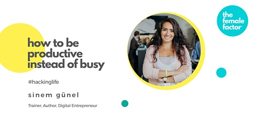 female factor masterclass | how to be productive instead of busy